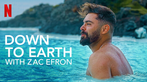 Netflix's Down to Earth with Zac Efron Inspires Viewers